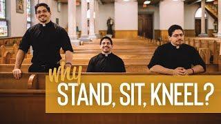 Why Stand, Sit, Kneel? | Fr. Brice Higginbotham