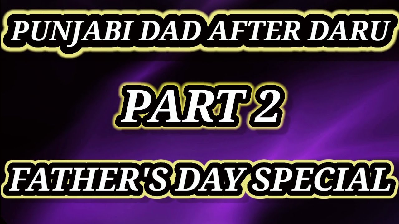 PUNJABI DAD AFTER DARU|PART-2| FATHER'S DAY SPECIAL|MITHU THE ENTERTAINER