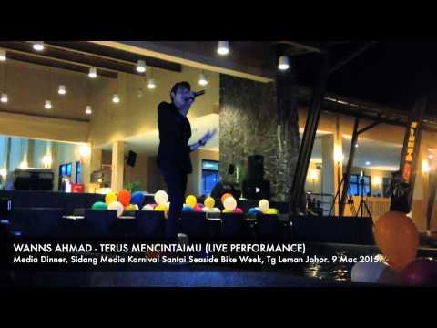 WANNS AHMAD   TERUS MENCINTAIMU LIVE PERFORMANCE