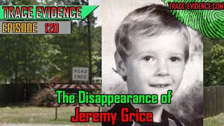 120 - The Disappearance of Jeremy Grice