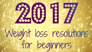 Weight Loss Tips New Year Resolutions for Beginners