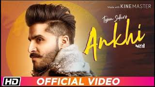 Ankhi (Official Song) | Tyson Sidhu | Latest New Punjabi Song 2019