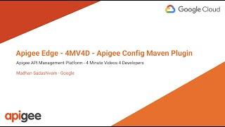 Apigee Edge - 4MV4D - Apigee Config Maven Plugin