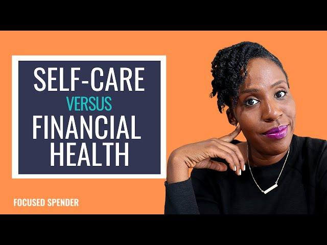 Financial Health vs Self Care: The Struggle Is REAL