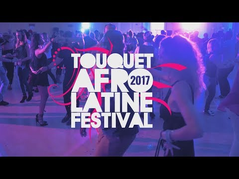 Touquet Afro Latine Festival 2017