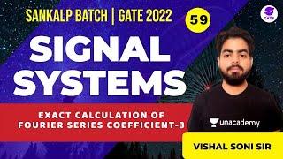 Exact Calculation Of Fourier Series Coefficient -3    L: 59    Sankalp GATE 2022  #VishalSoni