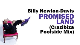 Billy Newton-Davis - Promised Land (Crazibiza Poolside Mix)