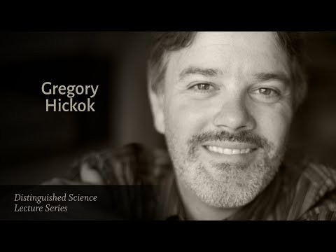Dr. Gregory Hickok — The Myth of Mirror Neurons
