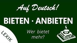 bieten - anbieten | Auf Deutsch!