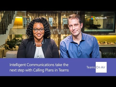 Teams On Air: Ep. 59 Intelligent Communications take the next step with Calling Plans in Teams