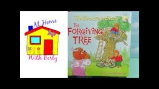 Storytime with Berly: The Forgiving Tree by Jan &amp Mike Berenstain
