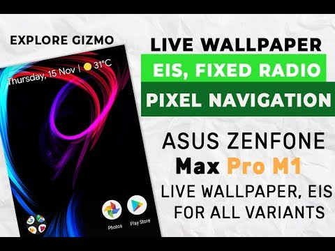 New Update 15th Nov - EIS, Live Wallpaper Asus ZenFone Max Pro M1🔥 - YouTube