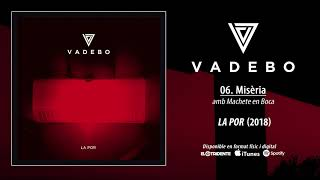 "VADEBO ""Misèria"" feat. Machete En Boca (Audiosingle)"