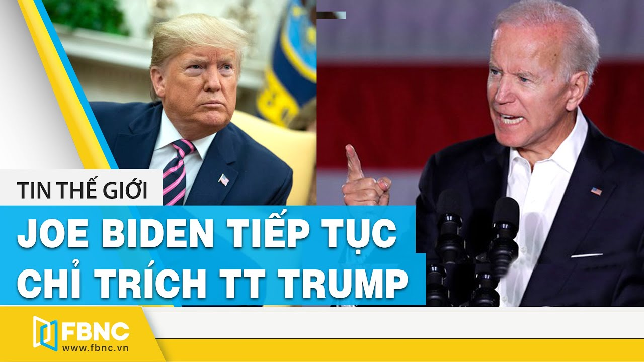 Ông Joe Biden tiếp tục chỉ trích TT Trump qua đại dịch COVID-19 | FBNC