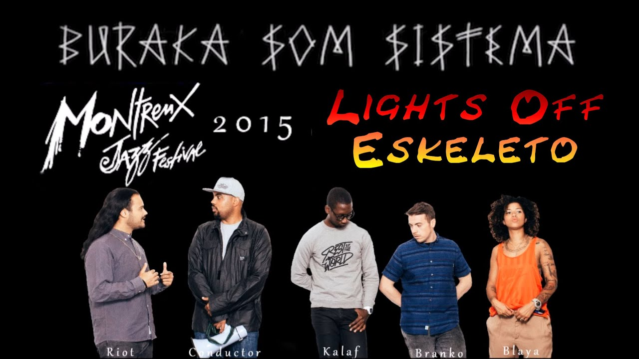 Buraka Som Sistema 2015 Montreux Lights Off Eskeleto
