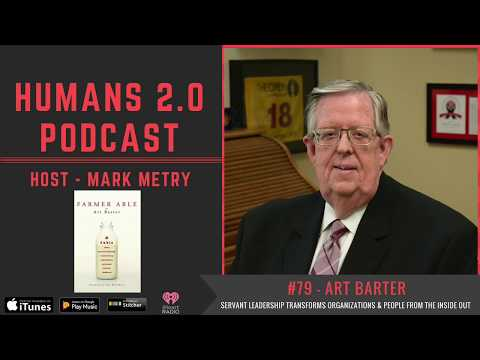 #79 - Art Barter | Learning Servant Leadership to Transform Organizations & People
