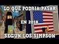 LO QUE PODRIA PASAR EN 2018 SEGUN LOS SIMPSON
