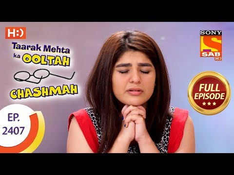 Taarak Mehta Ka Ooltah Chashmah – Ep 2407 – Full Episode – 20th February, 2018