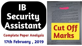 Complete Paper Analysis Of IB Security Assistant || 17th February, 2019 || Expected Cut Off Marks ||