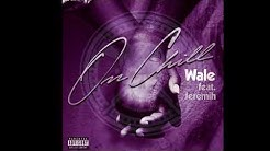 Wale Ft Jeremih - On Chill Chopped & Screwed