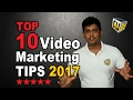 Top 10 Video Marketing Tips to Succeed in 2017