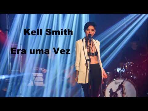 Kell Smith - Era Uma Vez (Audio)