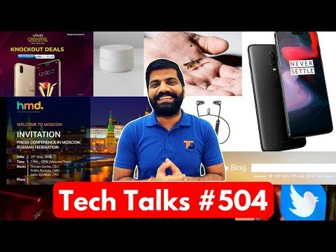 Tech Talks #504 - OnePlus 6, Nokia X6, 4TB Phone, LASER Flies, Google WiFi, Vivo Knockout