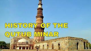History of the Qutub Minar (Delhi): UNESCO World Heritage Site