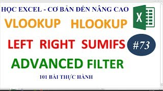 Học Excel từ cơ bản đến nâng cao - Bài 73 Hàm Vlookup Hlookup Left Right Sumifs Advanced Filter