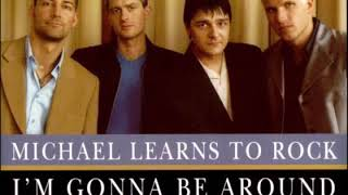 Michael Learns To Rock - I'm Gonna Be Around (Remix) (Audio) [HD]