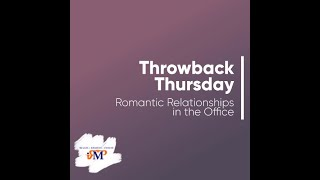 Office Relationships - #ThrowbackThursday