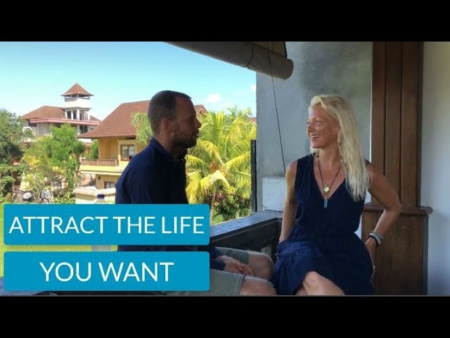How to Attract the Life You Want (with expert guest)