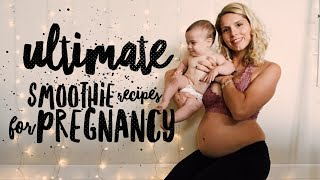 Ultimate Smoothie Recipes for Pregnancy