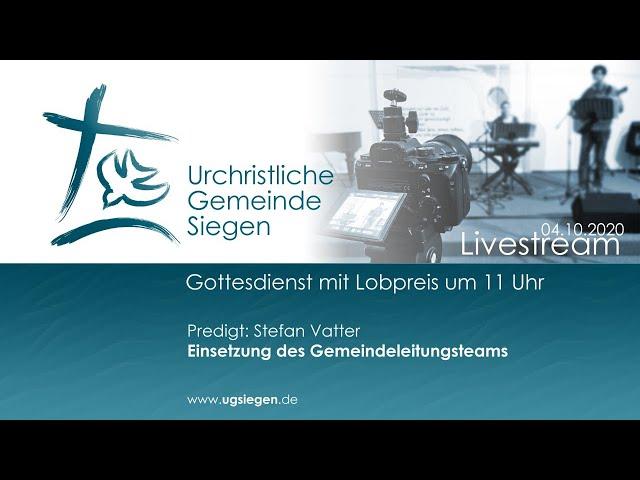 UGS - Gottesdienst mit Lobpreis -  Einsetzung des Leitungsteams | Predigt: Dr. Stefan Vatter