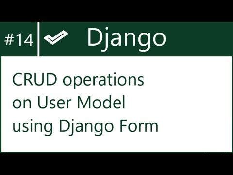 14 | CRUD operations on User model using Django Form | by Hardik Patel