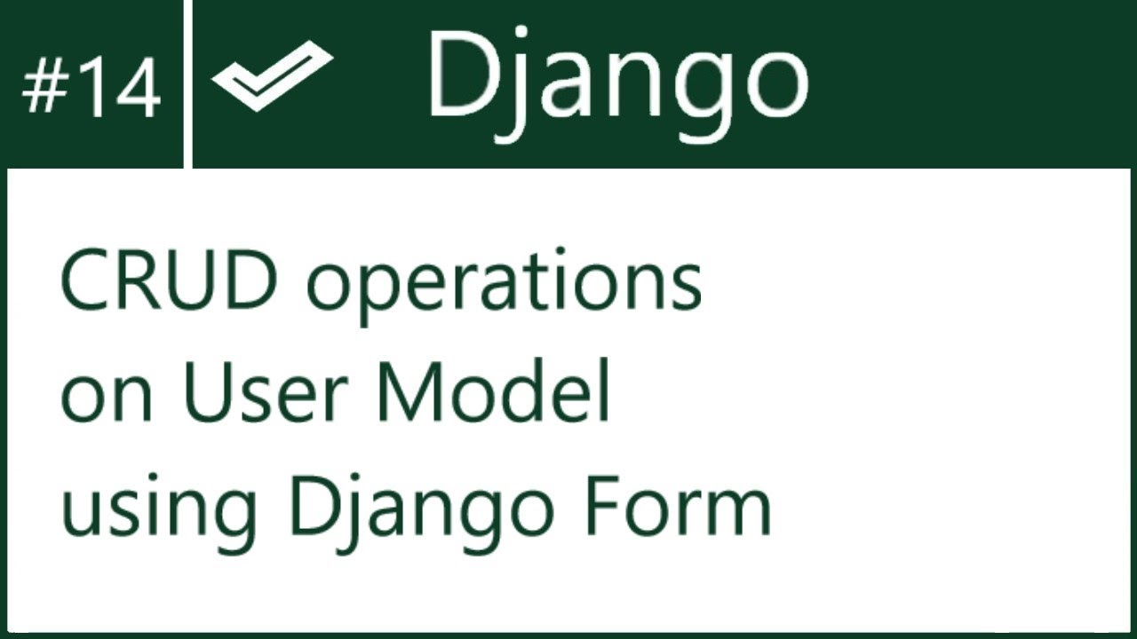 14 | CRUD operations on User model using Django Form | by Hardik Patel