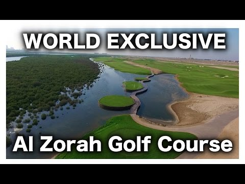 Al Zorah Golf Club WORLD EXCLUSIVE
