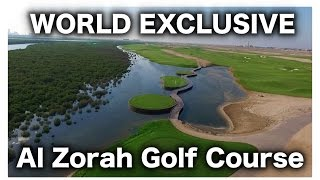 Al Zorah Golf Club WORLD EXCLUSIVE