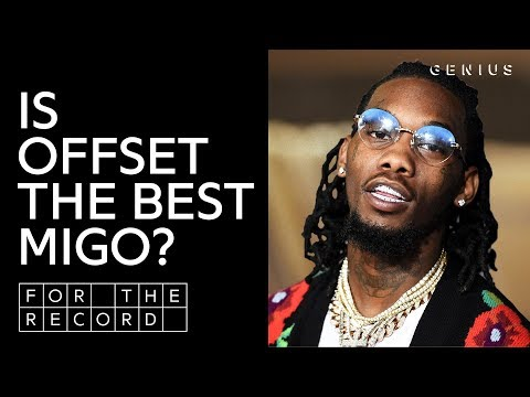 Is Offset The Best Migos Member? | For The Record