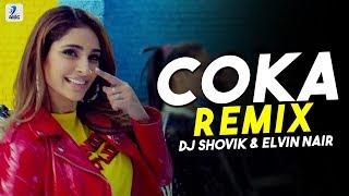 Coka Coka (Remix)   DJ Shovik & Elvin Nair   Sukh E Muzical Doctorz   Alankrita Sahai