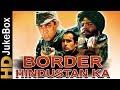 Border Hindustan Ka (2003)   Full Video Songs Jukebox   Akshay Khanna, Faisal Khan, Priya Gill