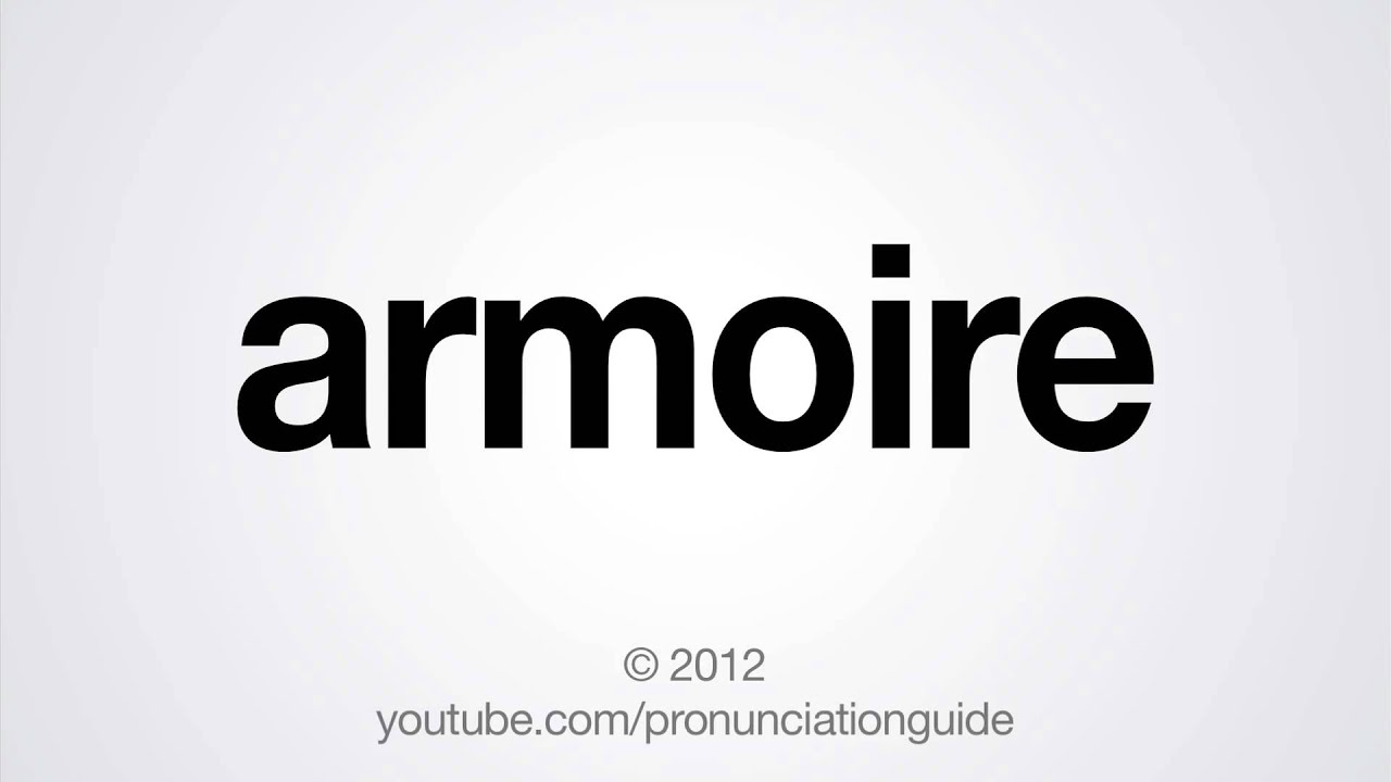 How To Pronounce Armoire Youtube
