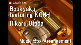 Gambar cover Boukyaku featuring KOHH/Hikaru Utada [Music Box]
