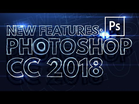 Five NEW Things In Photoshop CC 2018 That You MUST Know!