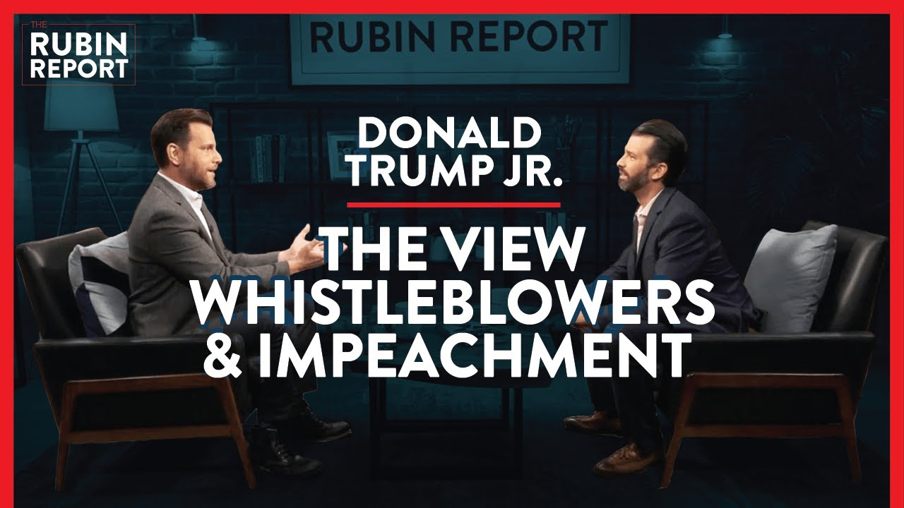 The Rubin Report The View, Whistleblowers, & Trump Impeachment Inquiry | Donald Trump Jr. | POLI