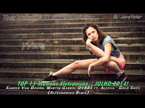 TOP 15 Musicas Eletrônicas JULHO  2014! ♫