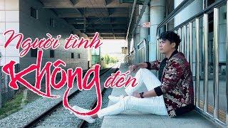 Người Tình Không Đến - Lê Sang [MV Full HD]