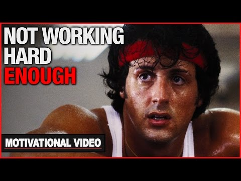 You're Not Working Hard Enough – Motivational Video