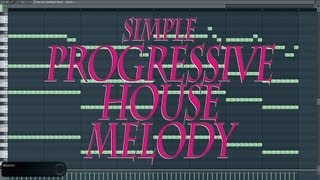 [FL STUDIO TUTORIAL] Simple Progressive House Melody