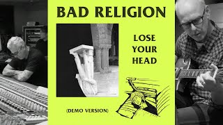 """Bad Religion - """"Lose Your Head"""" (Demo Version)"""